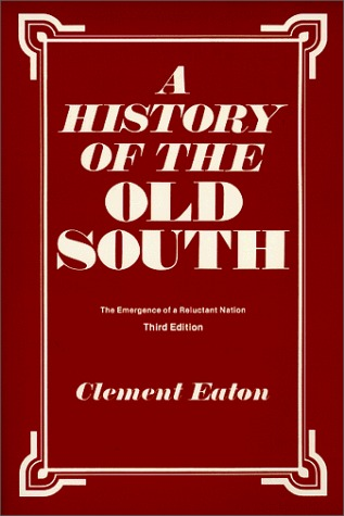 A History of the Old South: The Emergence of a Reluctant Nation