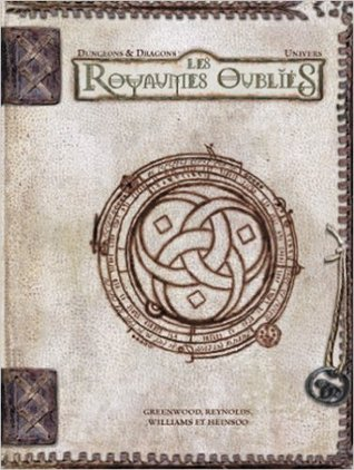 Les Royaumes Oubliés, Univers (Forgotten Realms) por Ed Greenwood, Sean K. Reynolds, Skip William, Rob Heinsoo