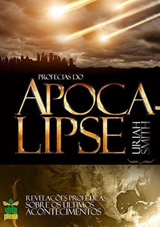 As profecias do Apocalipse: Revelações proféticas sobre os últimos acontecimentos (Profecias bíblicas Livro 2)