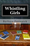 Whistling Girls by Barbara Paetznick