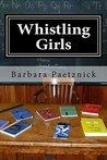 Whistling Girls by Barbara Paetznick