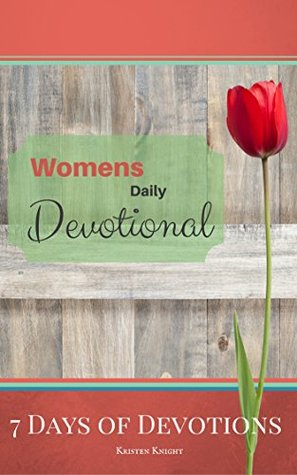 The Bible: Daily Devotional and Prayer Book for Women: 7 Days of Devotions, Reflections and Prayers based on the Scriptures (Daily Devotionals and Prayer ... from The Bible Every Day With Jesus 5)