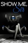 Show Me, Sir by Sonni de Soto