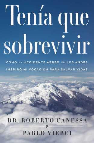 Tenía que sobrevivir: Cómo un accidente aéreo en los Andes inspiró mi vocación para salvar vidas