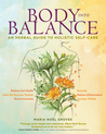 Body into Balance: Achieving Your Optimal Health with Herbs
