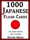1000 Japanese Flash Cards: For Smart Phones and E-Readers
