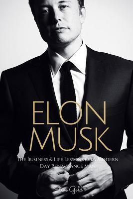 Elon Musk: The Business & Life Lessons of a Modern Day Renaissance Man