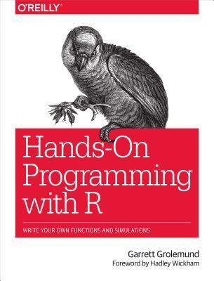 hands-on-programming-with-r-write-your-own-functions-and-simulations