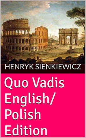 Quo Vadis English/Polish Edition (Henryk Sienkiewicz Books Book 1)