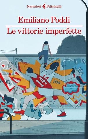 Le vittorie imperfette by Emiliano Poddi