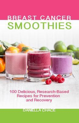 Breast cancer smoothies 100 delicious research based recipes for 28966801 forumfinder Gallery