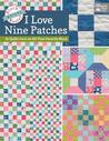 Block-Buster Quilts - I Love Nine Patches by Karen M. Burns