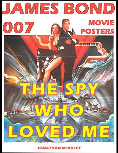 THE SPY WHO LOVED ME: JAMES BOND 007 MOVIE POSTERS VOL 9: Movie Posters, Lobby Cards, Movie Stills And Photographs From Around The World (JAMES BOND 007 MOVIE POSTER BOOKS)