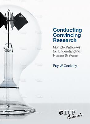 Conducting Convincing Research: Multiple Pathways for Understanding Human Systems