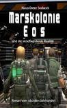 Marskolonie Eos: und die verschwindende Realität