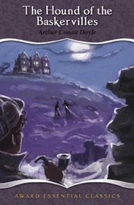 The Hound of the Baskervilles: An Award Essential Classics