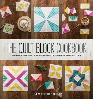 The Quilt Block Cookbook: 50 Block Recipes, 7 Sample Quilts ... : quilting possibilities - Adamdwight.com