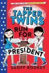 The Tapper Twins Run for President (The Tapper Twins, #3)