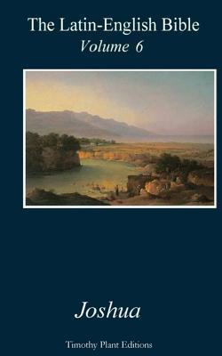 The Latin-English Bible - Volume 6: Joshua