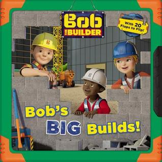 Bob the Builder: Bob's Big Builds!