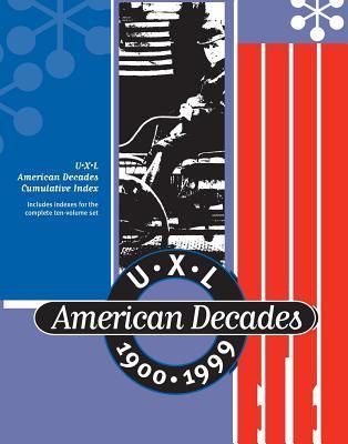 UXL American Decades Cumulative Index