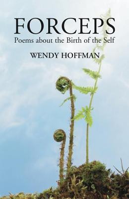 Forceps: Poems about the Birth of the Self