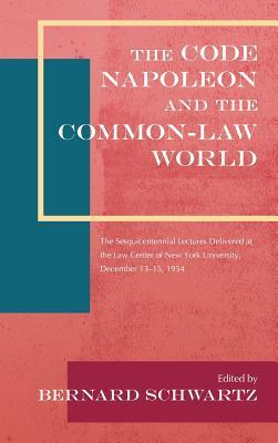 The Code Napoleon and the Common-Law World: The Sesquicentennial Lectures Delivered at the Law Center of New York University, December 13-15, 1954 (1956)