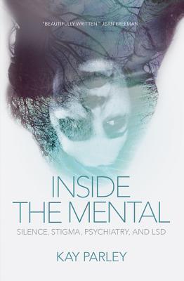 Inside The Mental: From Psychiatric Survivor to LSD Researcher
