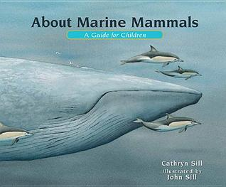 About marine mammals: a guide for children by Cathryn Sill