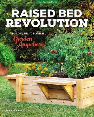 Raised Bed Revolution: Build It, Fill It, Plant It... Garden Anywhere! EPUB