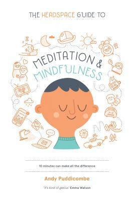 The Headspace Guide to Meditation & Mindfulness