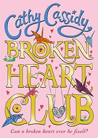 Broken Heart Club by Cathy Cassidy