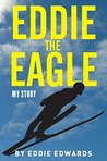Eddie the Eagle: My Story