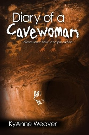 """Diary of a Cavewoman"" dreams don't have to be put on hold..."