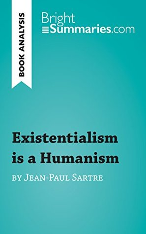 Existentialism is a Humanism by Jean-Paul Sartre (Book Analysis): Detailed Summary, Analysis and Reading Guide (BrightSummaries.com)