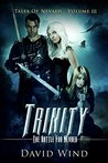 Trinity: The Battle for Navaeh (Tales of Nevaeh, #3)