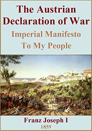 The Austrian Declaration of War: Imperial Manifesto To My People