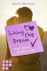 Liebe kennt keinen Plan (Living the Dream, #1)
