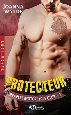 Ebook Protecteur: Reapers Motorcycle Club, T2 by Joanna Wylde DOC!