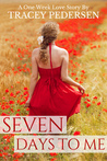 Seven Days To Me (One Week Love Story, #1)