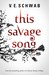 This Savage Song (Monsters of Verity, #1) by Victoria Schwab