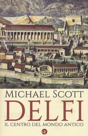 Delfi: Il centro del mondo antico