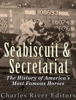 Seabiscuit and Secretariat: The History of America's Most Famous Horses