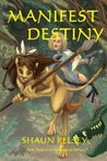 Manifest Destiny (Endangered Book 3)