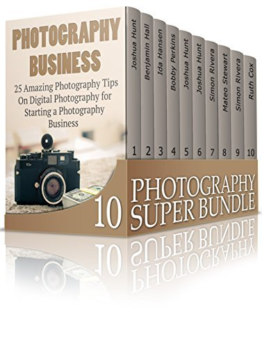 Photography Super Bundle: Step-by-Step Recipes to Learn How to Create Stunning Digital Photography
