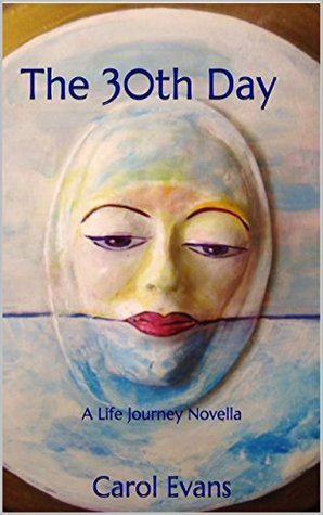 The 30th Day: A Life Journey Novella