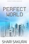 Perfect World (Perfect World #1)