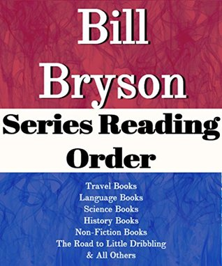 Bill Bryson: Series Reading Order: The Road to Little Dribbling, Travel Books, Language Books, Science Books, History Books, Non-fiction Books by Bill Bryson