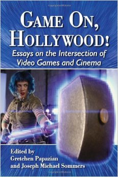 Game On Hollywood Essays On The Intersection Of Video Games And  Game On Hollywood Essays On The Intersection Of Video Games And Cinema By  Gretchen Papazian