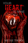 Your Heart is Mine (Our Hearts Are Lost #1)